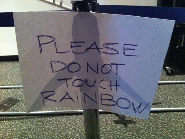 Please do not touch rainbow