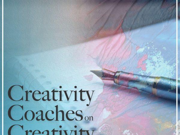 Creativity Coaches on Creativity